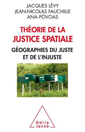 Théorie de la justice spatiale : géographie du juste et de l'injuste