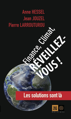 Finance, climat, réveillez-vous ! : les solutions sont là