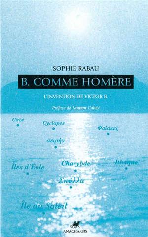 B. comme Homère : l'invention de Victor B.