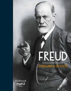 Sigmund Freud : du regard à l'écoute : exposition, Paris, Musée d'art et d'histoire du judaïsme, du 10 octobre 2018 au 10 février 2019