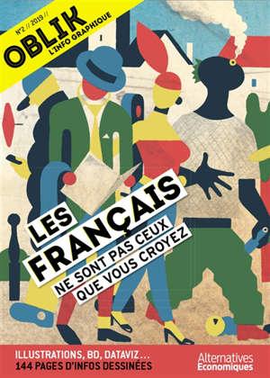 Oblik : l'info graphique. n° 2, Les Français ne sont pas ceux que vous croyez