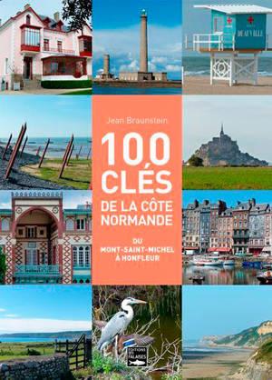 100 clés pour comprendre le littoral de Honfleur au Mont-Saint-Michel