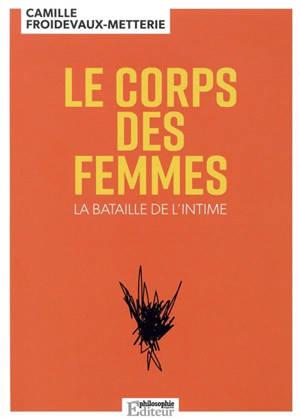 Le corps des femmes : la bataille de l'intime