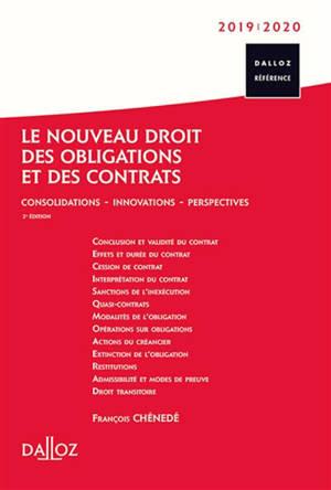 Le nouveau droit des obligations et des contrats : consolidations, innovations, perspectives