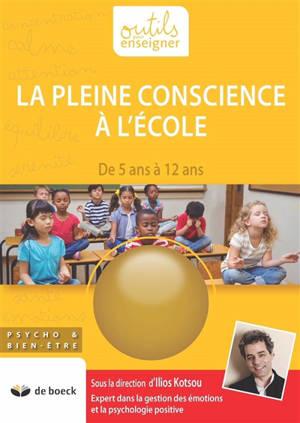 La pleine conscience à l'école : de 5 à 12 ans
