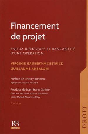 Financement de projet : enjeux juridiques et bancabilité d'une opération