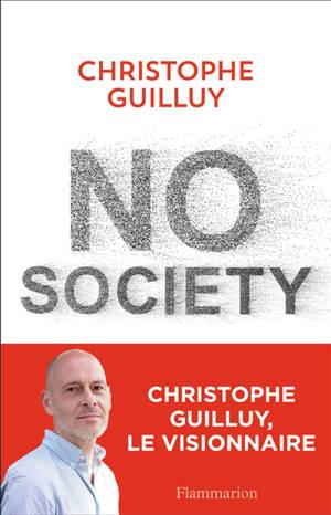 No society : la fin de la classe moyenne occidentale