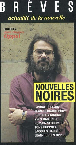 Brèves. n° 67, Jean-Hugues Oppel : dossier nouvelles noires