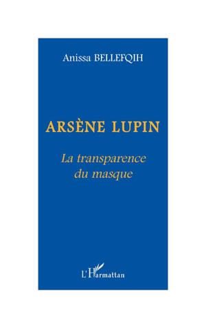 Arsène Lupin : la transparence du masque