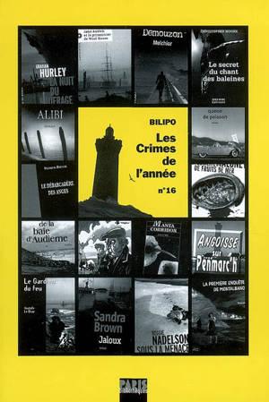 Crimes de l'année (Les). n° 16, Les crimes de l'année : sélection critique des ouvrages policiers parus entre août 2005 et août 2006
