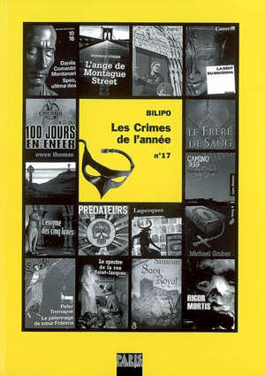 Crimes de l'année (Les). n° 17, Les crimes de l'année : sélection critique des ouvrages policiers parus entre août 2006 et août 2007