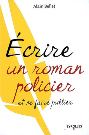 Ecrire un roman policier et se faire publier
