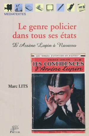 Le genre policier dans tous ses états : d'Arsène Lupin à Navarro