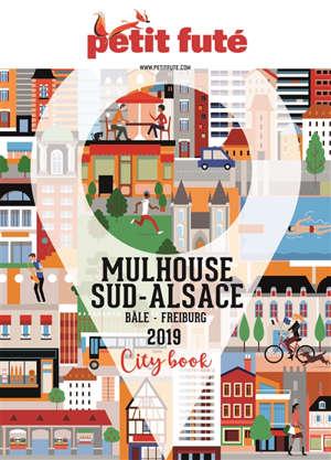 Mulhouse, Sud-Alsace : Bâle, Freiburg : 2019