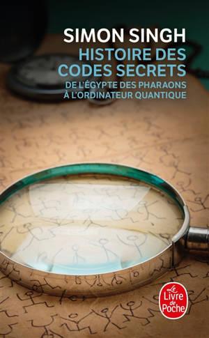 Histoire des codes secrets : de l'Egypte des pharaons à l'ordinateur quantique