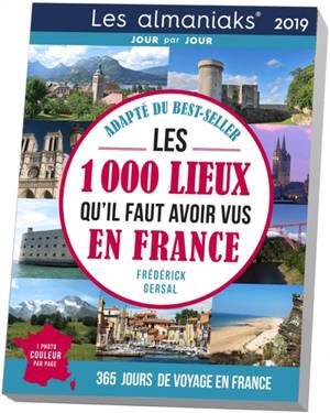 Les 1.000 lieux qu'il faut avoir vus en France 2019 : 365 jours de voyage en France