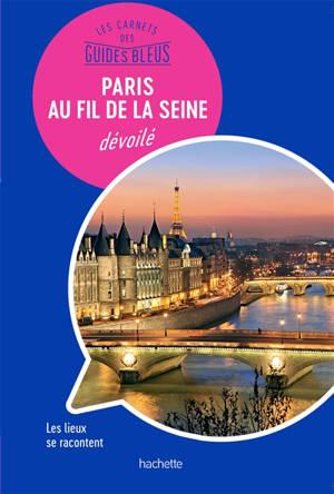 Paris au fil de la Seine dévoilé : les lieux se racontent
