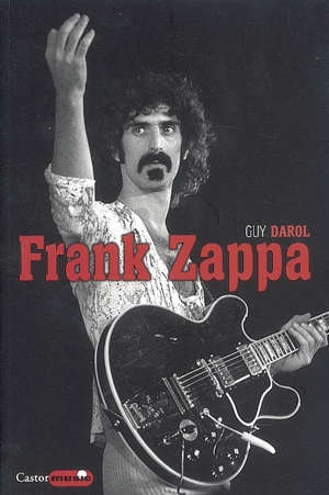Frank Zappa : la parade de l'homme-wazoo