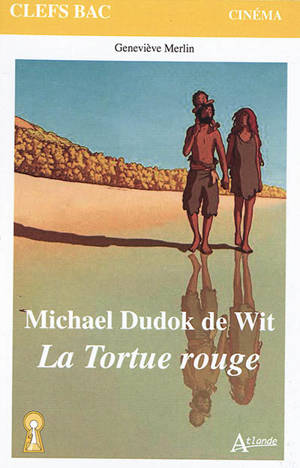 Michael Dudok de Wit : la tortue rouge
