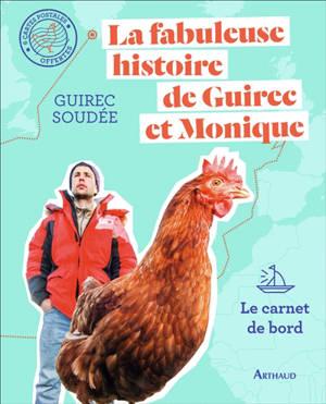 La fabuleuse histoire de Guirec et Monique : le carnet de bord