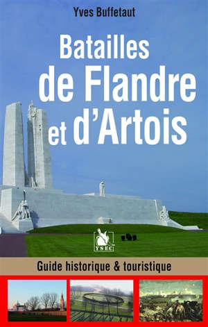 Batailles de Flandre et d'Artois : guide historique & touristique