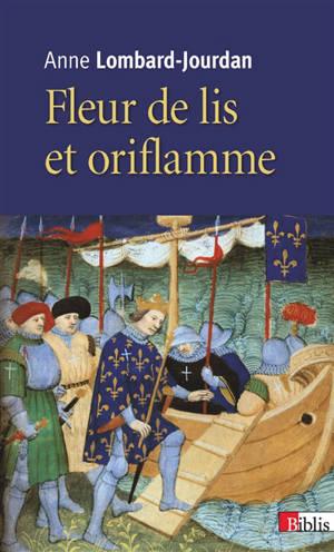 Fleur de lis et oriflamme : signes célestes du royaume de France
