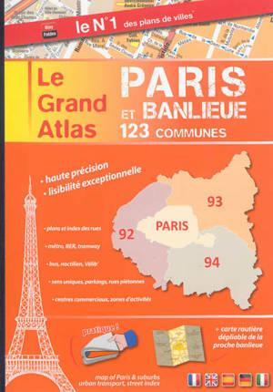 Le grand atlas Paris et banlieue : 123 communes