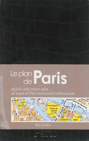 Le plan de Paris : noir = Stylish mini street atlas : all maps of Paris and useful information