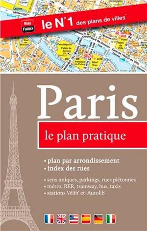 Paris, le plan pratique : plan par arrondissement, index des rues, sens uniques, parkings, rues piétonnes, métro, RER, bus, taxis, stations Vélib' et Autolib'