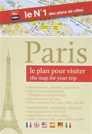Paris, le plan pour visiter = Paris, the map for your trip
