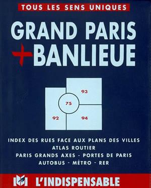 Grand Paris et banlieue, B26 : index des rues face aux plans des villes, atlas routier, Paris grands axes, portes de Paris, autobus, métro, RER