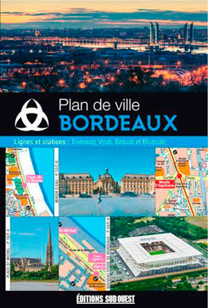 Bordeaux : plan de ville : avec lignes et stations de tramway, Vcub, Batcub et Bluecub