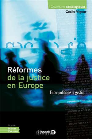 Réformes de la justice en Europe : entre politique et gestion