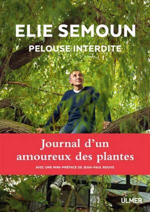 Elie Semoun : pelouse interdite : journal d'un amoureux des plantes