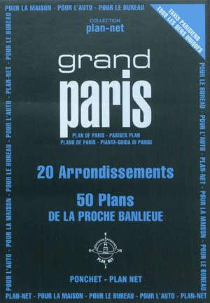 Grand Paris : 20 arrondissements, 80 quartiers : 50 plans de la proche banlieue