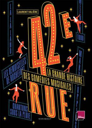 42e rue : la grande histoire des comédies musicales