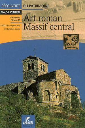 Art roman, Massif central : 9 régions romanes, 1000 sites répertoriés, 33 balades à pied