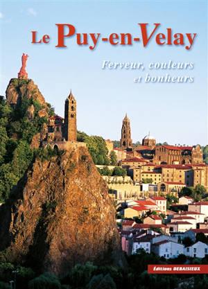 Le Puy-en-Velay : ferveurs, couleurs et bonheurs