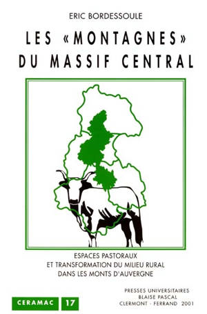Les montagnes du Massif central : espaces pastoraux et transformation du milieu rural dans les monts d'Auvergne