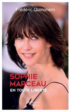 Sophie Marceau : en toute liberté