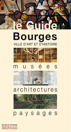 Bourges : musées, architectures, paysages