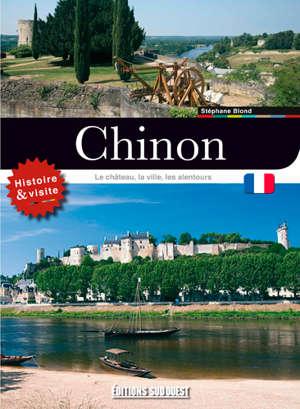 Chinon : le château, la ville, les alentours