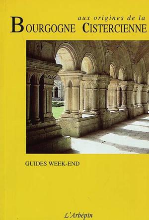 Aux origines de la Bourgogne cistercienne