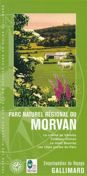 Parc naturel régional du Morvan : la colline de Vézelay, Château-Chinon, le mont Beuvray, les villes portes du Parc