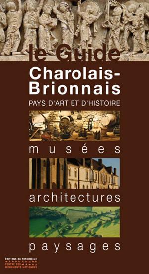 Charolais-Brionnais : pays d'art et d'histoire : musées, architectures, paysages