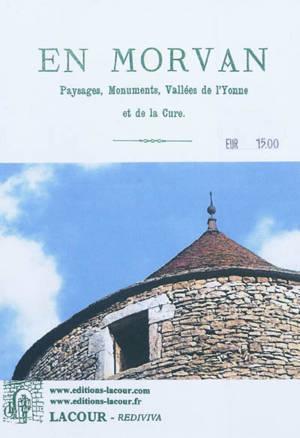 En Morvan : paysages, monuments, vallées de l'Yonne et de la Cure : guide du touriste dans l'arrondissement de Château-Chinon et ses environs