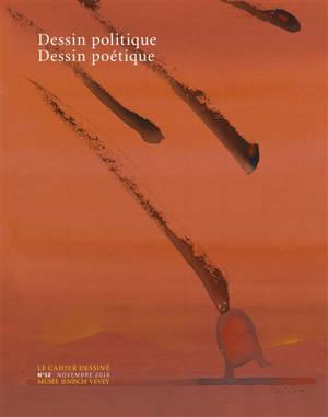 Cahier dessiné (Le). n° 12, Dessin politique, dessin poétique