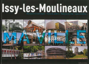 Issy-les-Moulineaux : monuments historiques, parcs & jardins, maisons de ville, lieux insolites...