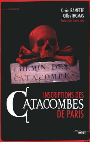 """Inscriptions des catacombes de Paris : """"Arrête ! C'est ici l'empire de la mort"""""""