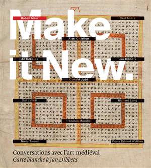 Make it new : conversations avec l'art médiéval : carte blanche à Jan Dibbets